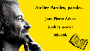Atelier d'écriture Paroles paroles... - Jean-Pierre Arbon - 15/21